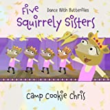 Five Squirrely Sisters: Dance With Butterflies (Green River Books) (Volume 4)