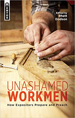 Book Unashamed Workmen: How Expositors Prepare and Preach