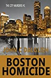 Boston Homicide (The City Murders) (Volume 1) by  John C. Dalglish in stock, buy online here