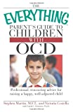 The Everything Parent's Guide to Children with OCD, Stephen Martin and Victoria Costello, 1598696858