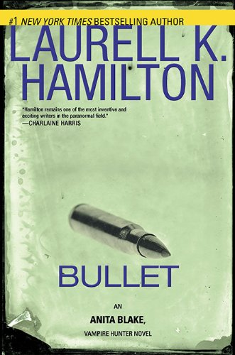 Bullet - Book #19 of the Anita Blake, Vampire Hunter