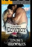 CAPTIVE COWBOY (Captured Hearts Series Book 2)