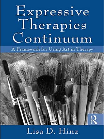 Expressive Therapies Continuum: A Framework for Using Art