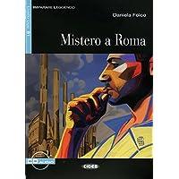 Mistero a Roma: Italienische Lektüre für das 3. und 4. Lernjahr mir Audio-CD. Mit Annotationen (Imparare Leggendo)