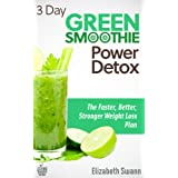 3 Day Green Smoothie Detox: The Faster, Better, Stronger Weight Loss Plan (Green Smoothies)