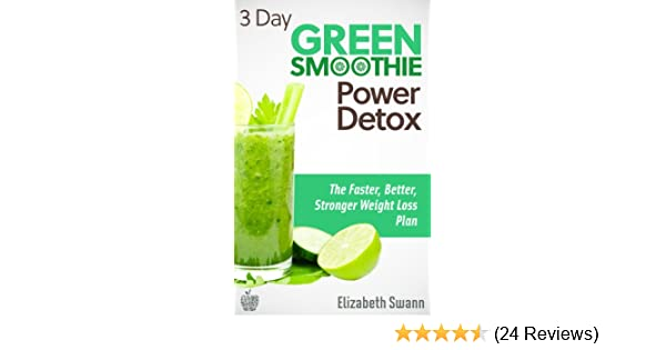 Amazon Com 3 Day Green Smoothie Detox The Faster Better Stronger