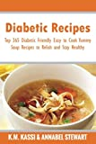 Diabetic Recipes: Top 365 Diabetic Friendly Easy to Cook Yummy Soup Recipes to Relish and Stay Healthy (Volume 5)