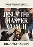 JESUS THE MASTER COACH: How the 100 QUESTIONS OF
