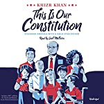 This Is Our Constitution: Discover America with a Gold Star Father | Khizr Khan