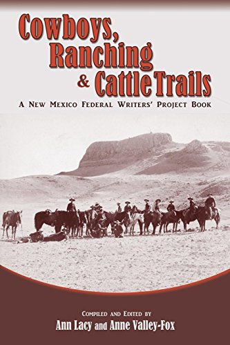 Cowboys, Ranching & Cattle Trails: A New Mexico Federal Writers' Project Book