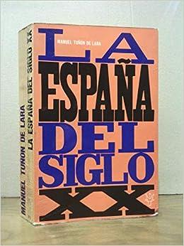 LA ESPAÑA DEL SIGLO XX 1914-1939.: Amazon.es: TUÑON DE LARA ...