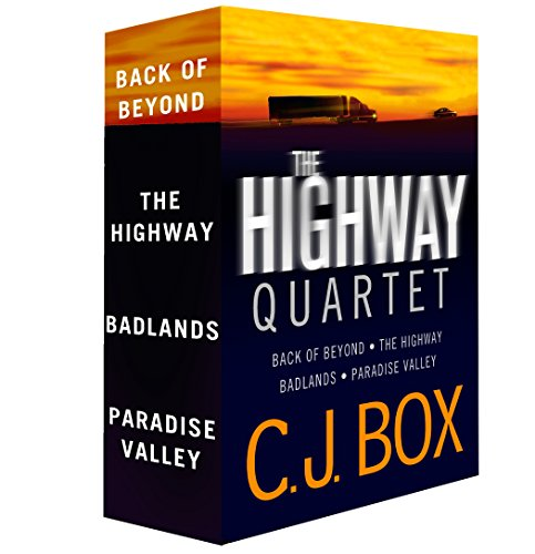 The C.J. Box Highway Quartet Collection: Back of Beyond; The Highway; Badlands; Paradise Valley ()