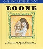 One Incredible Dog! Boone, Christopher Williams, 0972485392