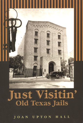 - Just Visitin': Old Texas Jails