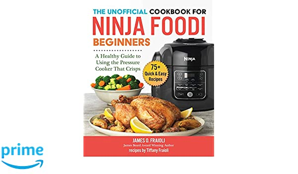 The Unofficial Cookbook for Ninja Foodi Beginners: A Healthy ...