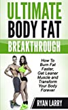 img - for Ultimate Body Fat Breakthrough: How To Burn Fat Faster,Get Leaner Muscle and Transform Your Body Forever book / textbook / text book