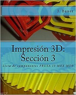 Impresión 3D: Sección 3: Lista de componentes PRUSA I3 ...