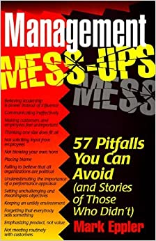 Book Management Mess-ups: 57 Pitfalls You Can Avoid (and Stories of Those Who Didn't) by Mark Eppler (1997-03-24)
