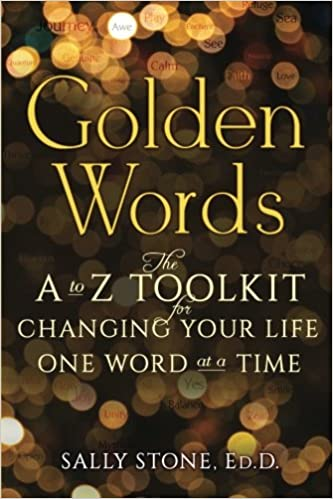 amazon com golden words the a to z toolkit for changing your life