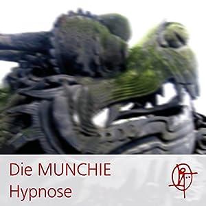 Die MUNCHIE Hypnose Hörbuch