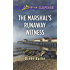 The Marshal's Runaway Witness (Love Inspired Suspense)
