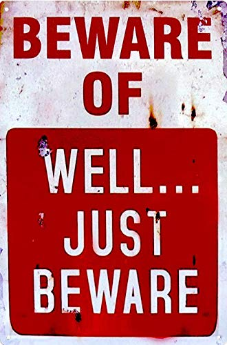 UNIQUELOVER Vintage Funny Signs, Beware of Well Just Beware Retro Metal Tin Signs Indoor Outdoor Wall Plaque Decor 8 x 12 Inches