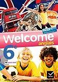 Welcome Anglais 6e éd. 2011 - Manuel de l'élève + CD audio-rom (format compact): Manuel de l'élève Format Compact