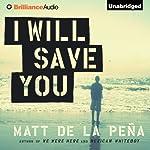 I Will Save You | Matt De La Pena