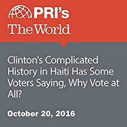 Clinton's Complicated History in Haiti Has Some Voters Saying, Why Vote at All?