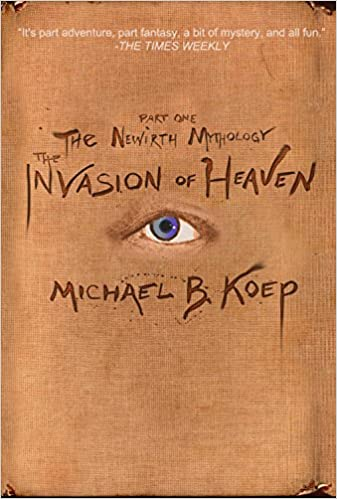 Book The Invasion of Heaven: Part One of the Newirth Mythology