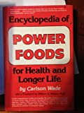 Encyclopedia of Power Foods for Health and Longer Life, Carlson Wade, 0132761394
