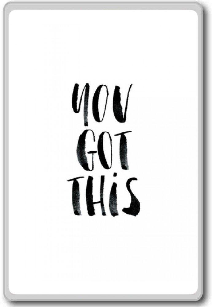 motivational inspirational quotes fridge magnet You Got This