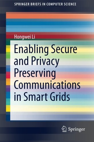 Enabling Secure and Privacy Preserving Communications in Smart Grids (SpringerBriefs in Computer Science)