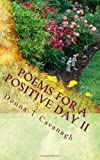 Poems for a Positive Day II, Donna T. Cavanagh, 1449982816