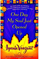 One Day My Soul Just Opened Up: 40 Days and 40 Nights Toward Spiritual Strength and Personal Growth Hardcover