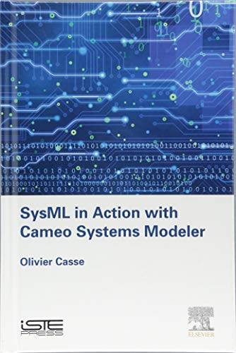 SysML in Action with Cameo Systems Modeler (Implementation of Model Based System Engineering -