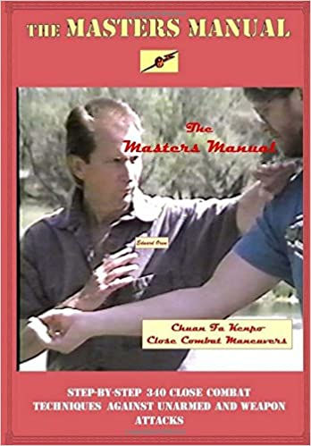 The Masters Manual: Chuan Fa Kenpo Close Combat: Edward ...