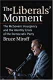 The Liberals' Moment, Bruce Miroff, 0700615466