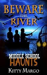 Beware the River (Middle School Haunts Book 1)
