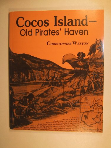 Cocos Island: Costa Rica's treasure island : a pictorial history and narrative of the myths and legends about the biggest hidden treasure in the world