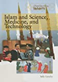 Islam and Science, Medicine, and Technology, Sally Ganchy, 1435853849