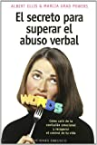 Secreto para Superar el Abuso Verbal, Albert Ellis and Marcia Grad Powers, 8477209170