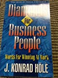 Diamonds for Business People Vol. 1 : Words for Winning at Work, Hole, J. Konrad, 188869601X