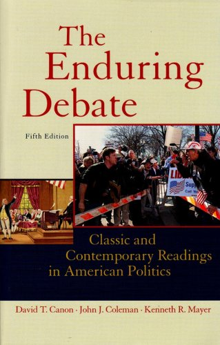 The Enduring Debate: Classic and Contemporary Readings in American Politics, Fifth Edition