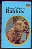 A Beginner's Guide to Rabbits, Paul Wimner, 0866223061