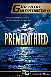Premeditated: A Gino Cataldi Mystery (Redemption)