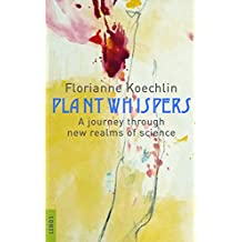 Plant whispers: A journey through new realms of science