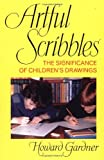 Artful Scribbles, Howard Gardner, 0465004555
