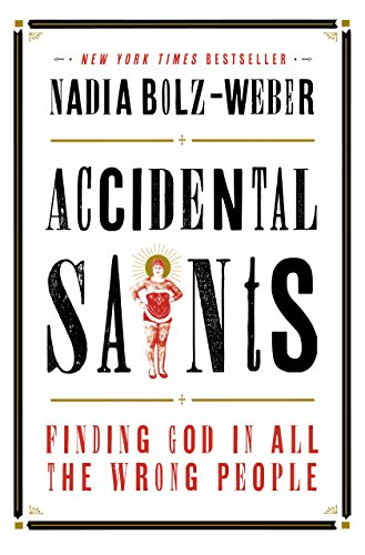 Accidental saints finding god in all the wrong people kindle accidental saints finding god in all the wrong people by bolz weber fandeluxe Gallery