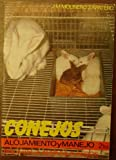 img - for Conejos - Alojamiento y Manejo (Spanish Edition) book / textbook / text book